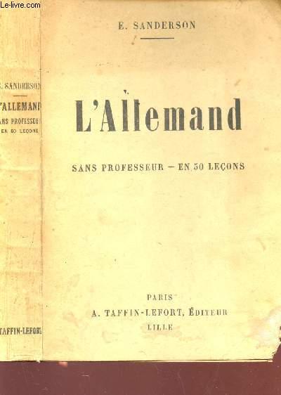L'ALLEMAND - SANS PROFESSEUR - EN 50 LECONS / a parler, lire et ecrire.