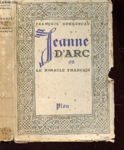 JEANNE D'ARC - OU LE MIRACLE FRANCAIS