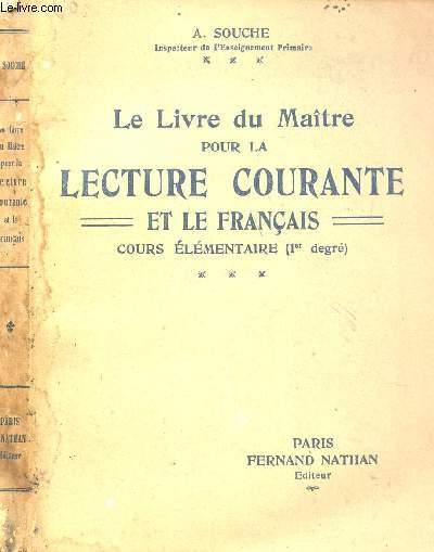LE LIVRE DU MAITRE POUR LA LECTURE COURANTE ET LE FRANCAIS - COURS ELEMENTAIRE 1er DEGRE.