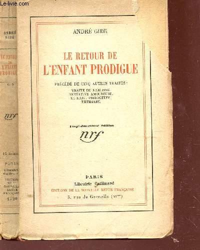 LE RETOUR DE L'ENFANT PRODIGUE -  précédé de cinq autres traités : Traité du Narcisse, Tentative amoureuse, El Hadj, Philoctète, Bethsabé.
