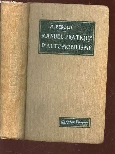 MANUEL PRATIQUE D'AUTOMOBILISME / VOITURES A ESSENCE, VOITURES A VAPEUR, PANNES ET LEURS REMEDES. SEPTIEME EDITION.
