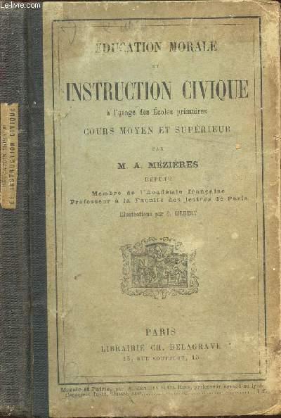 EDUCATION MORALE ET INSTRUCTION CIVIQUE - A L'USAGE DES ECOLES PRIMAIRES - COURS MOYEN ET SUPERIEUR / 5e EDITION.