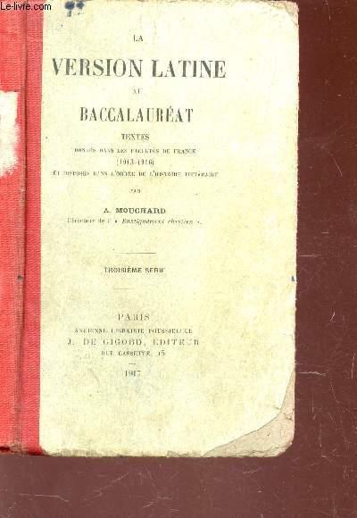 LA VERSION LATINE AU BACCALAUREAT - TEXTES donnés dans les facultés defrance (1913-1916) et disposés dans l'ordre de l'histoire litteraire / 3e SERIE.