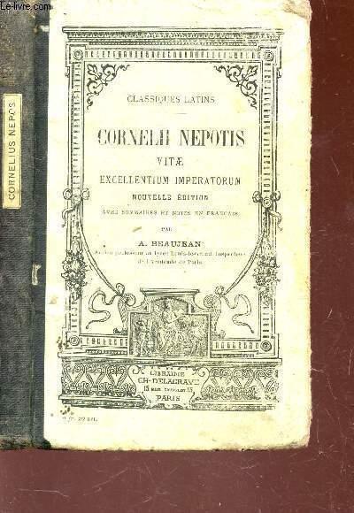 CORNELLI NEPOTIS VITAE EXCELLENTIUM IMPERATORUM / NOUVELLE EIDTION - a l' usage des classes AVEC SOMMAIRES ET NOTES EN FRANCAIS.