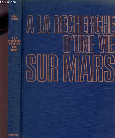 A LA RECHERCHE D'UNE VIE SUR MARS