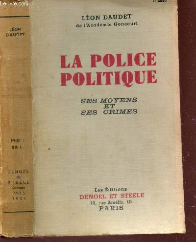 LA POLICE POLITIQUE - SES MOYENS ET SES CRIMES / 7e EDITION