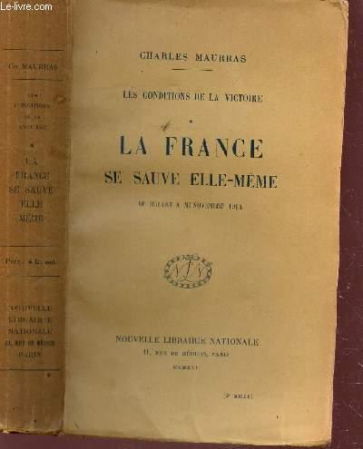LA FRANCE SE SAUVE ELLE-MEME - DE JUILLET A MI NOVEMBRE 1914 / LES CONDITIONS DE LA VICTOIRE