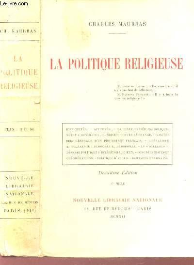 LA POLITIQUE RELIGIEUSE : DIFFICULTES AFFINITES - LA LIBRE PENSEE CATHOLIQUE - NOTRE CONTRE UN L'INDIVIDU CONTRE LA FRANCE - CONFESSION GENERALE D'UN PROTESTANT FRANCAIS - LIBERALISME ET TOLERANCE DEMOCRATIE DEMOPHILE - LE SYLLABUS ETC...