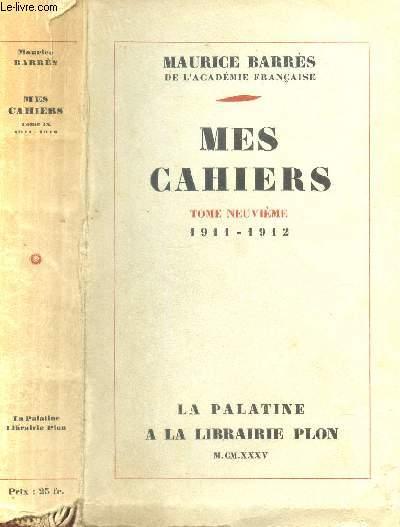 MES CAHIERS - TOME NEUVIEME - 1911- 1912.