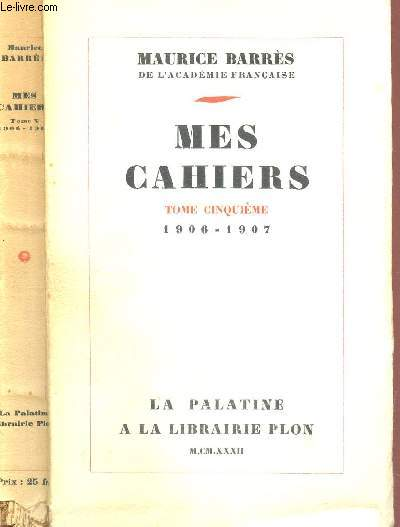 MES CAHIERS - TOME CINQUIEME -: 1906-1907.