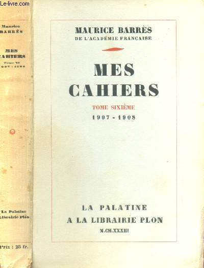 MES CAHIERS - TOME SIXIEME : 1907 - 1908.3