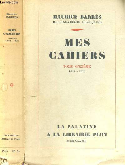 MES CAHIERS - TOME ONZIEME : 1914 - 1918.