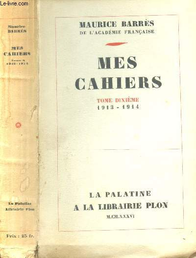 MES CAHIERS - TOME DIXIEME : 1913 - 1914.