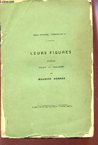 LEURS FIGURES / Notes - prises au parlement par maurice BARRES.