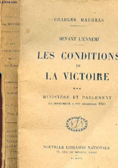 LES CONDITIONS DE LA VICTOIRE - MINISTERE ET PARLEMENT - (DEVANT L'ENNEMI.)