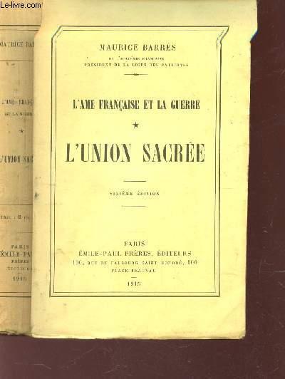 L'UNION SACREE / L'AME FRANCAISE ET LA GUERRE.