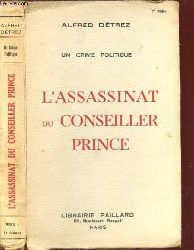 L'ASSASSINAT DU CONSEILLER PRINCE  - UN CRIME POLITIQUE