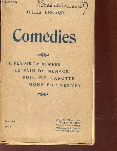 COMEDIES : LE PLAISIR DE ROMPRE - LE PAIN DE MENAGE - POIL DE CAROTTE - MONSIEUR VERNET.