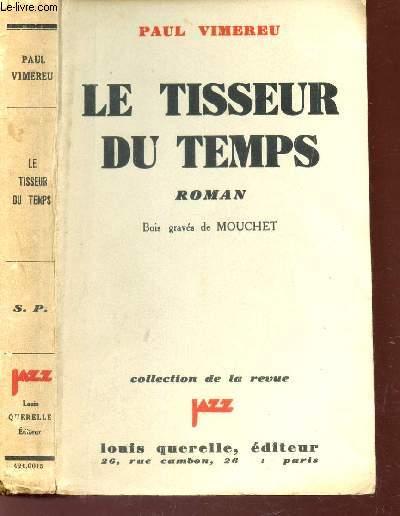 LE TISSEUR DU TEMPS / COLELCTION DE LA REVUE.