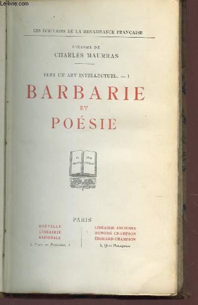 BARBARIE ET POESIE - TOME IV - VERS UN ART INTELLECTUEL - PARTIE I.