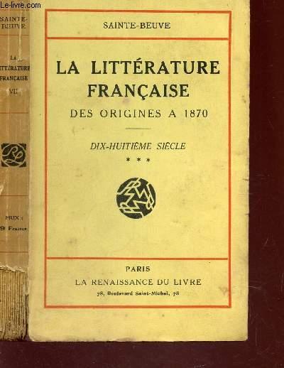 LA LITERRATURE FRANCAISE - des origines à 1870 / DIX HUITIEME SIECLE - TOME VII - PARTIE 3.