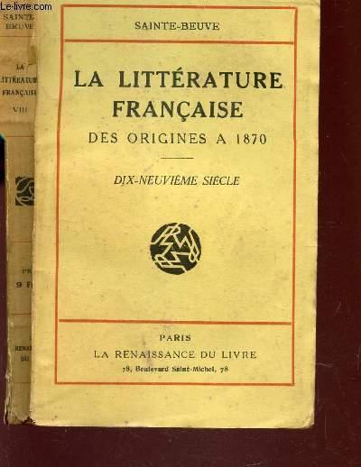 LA LITERRATURE FRANCAISE - des origines à 1870 / DIX NEUVIEME SIECLE - TOME VIII - PARTIE 1.