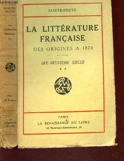 LA LITERRATURE FRANCAISE - des origines à 1870 / DIX NEUVIEME SIECLE - TOME IX - PARTIE 2.
