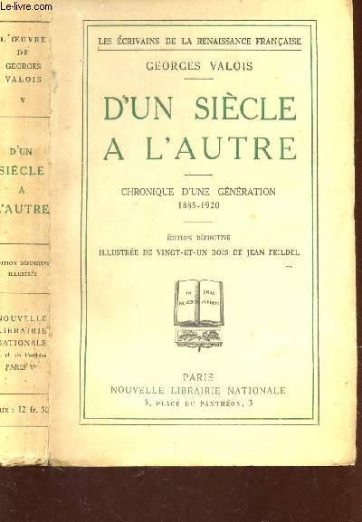 D'UN SIECLE A L'AUTRE - CHRONIQUE D'UNE GENERATION 1885-1920 / COLLECTION