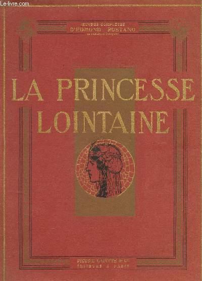 LA PRINCESSE LOINTAINE  - PIECE EN QUATRE ACTES EN VERS / COLLECTION