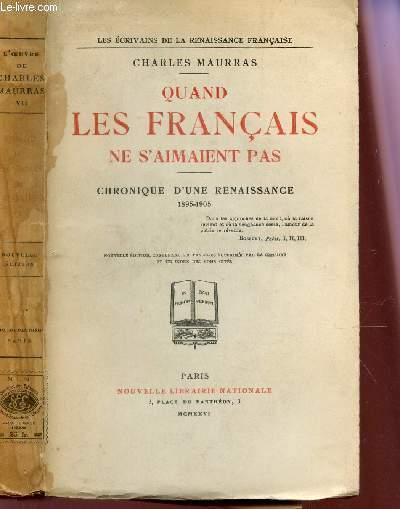 QUAND LES FRANCAIS NE S'AIMAIENT PAS - CHRONIQUE D'UNE RENAISSANCE 1895-1905 + PREFACE A LA NOUVELLE EDITION DE