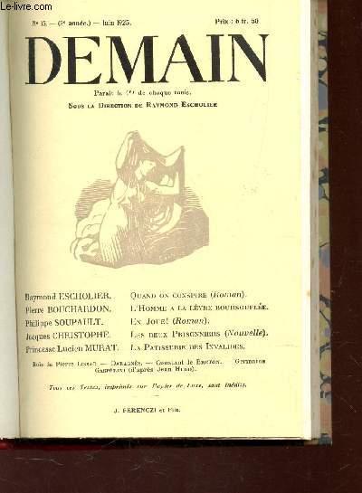 DEMAIN - N°15 - JUIN 1925 /  QUAND ON CONSPIRE / L'HOMME  LA LEVRE BOURSOUFLEE / EN JOUE! / LE DEUX PRISONNIERS / LA PATISSERIE DES INVALIDES etc....