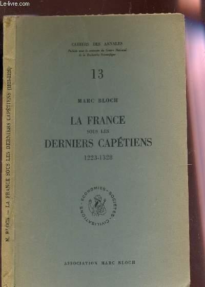 LA FRANCE SOUS LES DERNIERS CAPETIENS - 1223-1328 / CAHIERS DES ANNALES N°13.