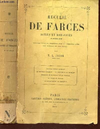 RECUEIL DE FARCES, SOTIES ET MORALITES - du 15e siecle - réunies pour la première fois et publiées avec des notices et des notes..