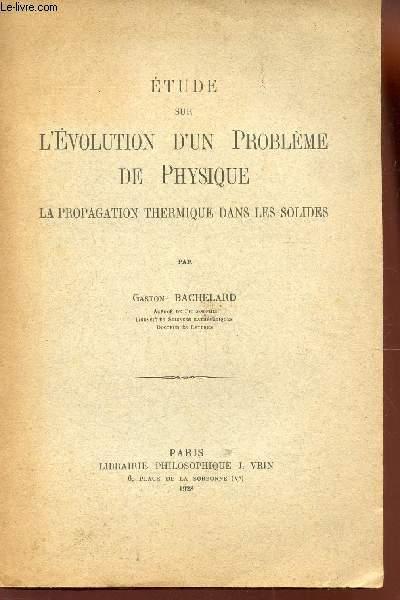 ETUDE SUR L'EVOLUTION D'UN PROBLEME DE PHYSIQUE - LA PROPAGATIO THERIQUE DANS LES SOLIDES.