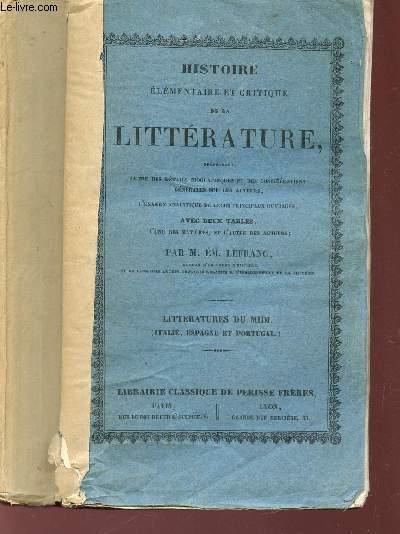 HISTOIRE ELEMENTAIRE ET CRITIQUE DE LA LITTERATURE - LITTERATURES DU MIDI (ITALIE - ESPAGNET - PORTUGAL).