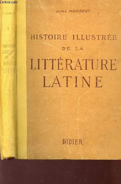 HISTOIRE ILLUSTREE DE LA LITTERATURE LATINE - PRECIS METHODIQUE.