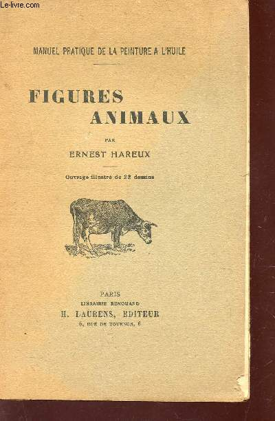 FIGURES ANIMAUX / MANUEL PRATIQUE DE LA PEINTURE A L'HUILE.
