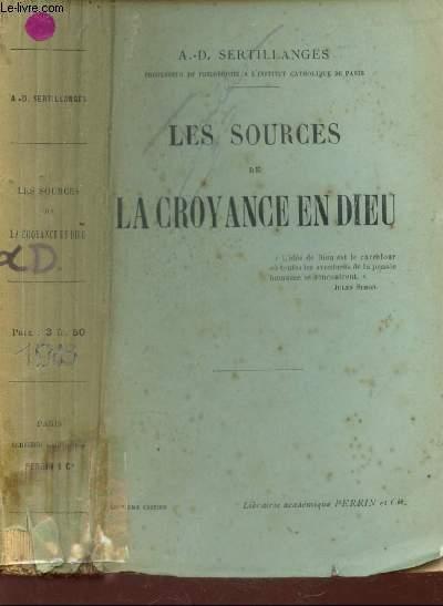 LES SOURCES DE LA CROYANCE EN DIEU / 7e EDITION.