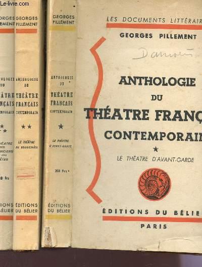 ANTHOLOGIE DU THEATRE FRANCAIS CONTEMPORAIN / EN 3 VOLUMES : Tome I: Le theatre d'avant garde. Tome II: Le theatre du boulevard. Tome III: Le theatre des Romanciers et des Poetes.