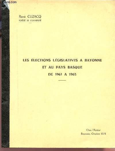 LES ELECTIONS LEGISLATIVES A BAYONNE ET AU PAYS BASQUE - DE 1961 A 1965.
