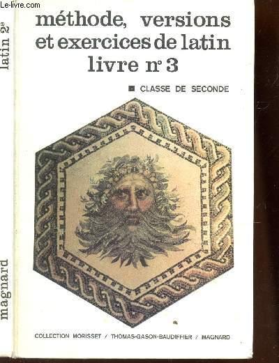 METHODE, VERSIONS ET EXERCICES DE LATIN - LIVRE N°3 / CLASSE DE SECONDE.