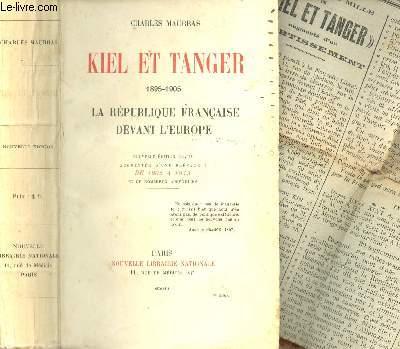 KIEL ET TANGER - 1895-1905 - LA REPUBLIQUE FRANCAISE DEVANT L'EUROPE / NOUVELLE EDITION.