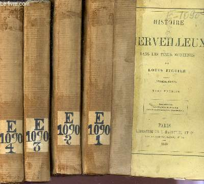 HISTOIRE DU MERVEILLEUX DANS LES TEMPS MODERNES - EN 4 VOLUMES : TOMES I + II +III +IV / 2e EDITION.