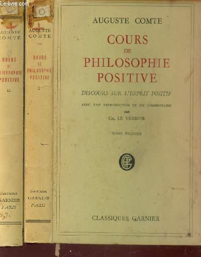 COURS DE PHILOSPHIE POSITIVE - DISCOURS SUR L'ESPRIT POSITIF - EN 2 VOLUMES : TOME PREMIER + TOME SECOND.
