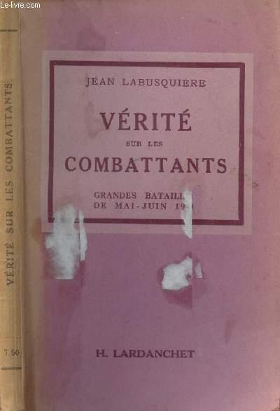 VERITE SUR LES COMBATTANTS - GRANDES BATAILLES DE MAI A JUIN 1940 / COLLECTION