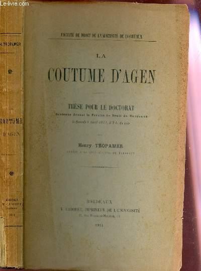 LA COUTUME D'AGEN -  THESE POUR LE DOCTORAT / FACULTE DE DROIT DE L'UNIVESITE DE BORDEAUX