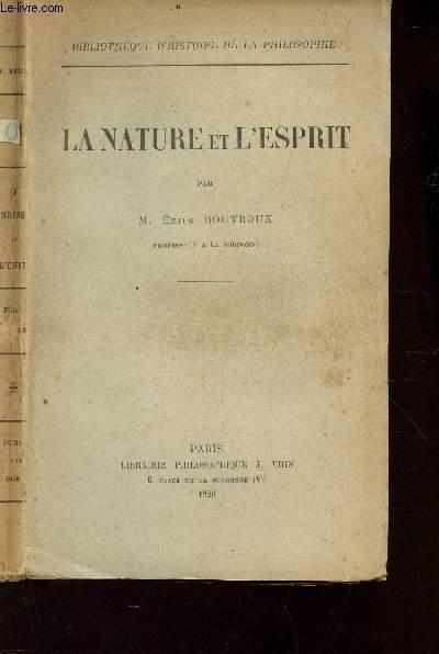 LA NATURE ET L'ESPRIT / BIBLIOTHEQUE D'HISTOIRE DE LA PHILOSOPHIE.