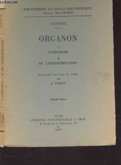 ORGANON  / I - CATEGORIES - II - DE L'INTERPRETION / BIBLIOTHEQUE DES TEXTES PHILOSOPHIQUES.