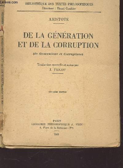 DE LA GENERATION ET DE LA CORRUPTION - De generatione et Corruptione / BIBLIOTHEQUE DES TEXTES PHILOSOPHIQUES
