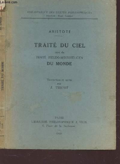 TRAITE DU CIEL -  SUIVI DU TRAITE PSEUDO ARISTOTELICIEN DU MONDE/ COLLECTION BIBLIOTHEQUE DES TEXTES PHILOSOPHIQUES.